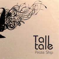 Pirate Ship — Tall Tale