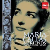 Callas and Friends: The Legendary Duets — Maria Callas