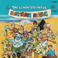 Everything Playing — The Lovin' Spoonful