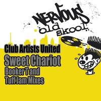 Sweet Chariot - Booker T and Tuff Jam Mixes — Club Artists United