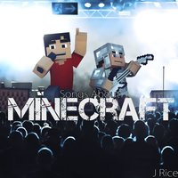 Songs About Minecraft — J Rice