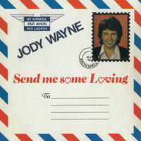 Send Me Some Loving — Jody Wayne
