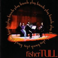 Friends Play Fisher Tull — Timothy Tull, Charlotte Tull
