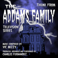 The Addams Family - Theme from the TV Series (Vic Mizzy) — Charles Fernandez