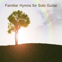 Familiar Hymns for Solo Guitar — The O'Neill Brothers Group