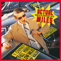 Actual Miles: Henley's Greatest Hits — Don Henley