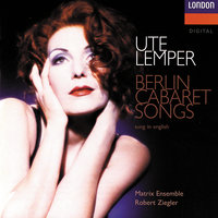 Berlin Cabaret Songs — Jeff Cohen, Ute Lemper, Matrix Ensemble, Robert Ziegler