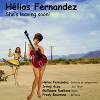 She's Leaving Soon — Hélios Fernandez, Freddy Bournane, Irving Acao, Guillaume Ruelland