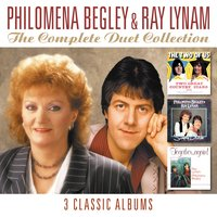 The Complete Duet Collection - 3 Classic Albums — Philomena Begley, Ray Lynam