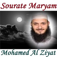 Sourate Maryam — Mohamed Al Ziyat