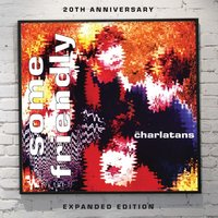 Some Friendly — The Charlatans