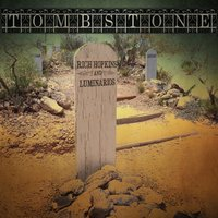 Tombstone — Rich Hopkins and the Luminarios