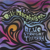Blue Straight Through — Bill Macpherson