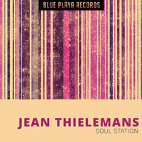 Soul Station — Jean Thielemans