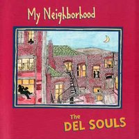 My Neighborhood — The Del Souls