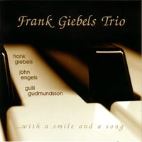 ...With A Smile And A Song — Frank Giebels Trio
