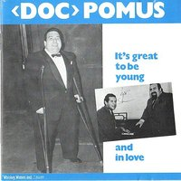 It's Great to Be Young and in Love — Doc Pomus