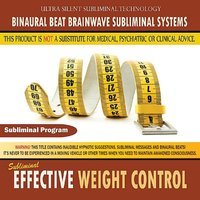 Effective Weight Control — Binaural Beat Brainwave Subliminal Systems