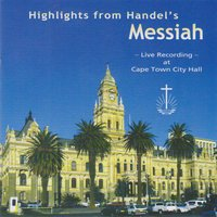 Highlights from Handel's Messiah — Choir & Orchestra Of The New Apostolic Church, Cape Town