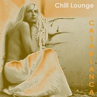 Chill Lounge Casablanca — сборник
