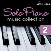 Solo Piano Music Collection 2: Relaxing Piano Music for Massage, Spa and Healing — Musical Spa