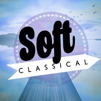 Soft Classical — Soft Background Music