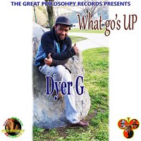 What Go's Up — Dyer G