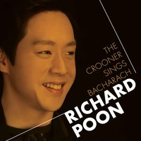 The Crooner Sings Bacharach — Richard Poon