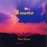Dreams — Fred Groce