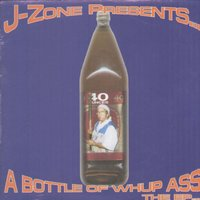 A Bottle of Whup Ass — J-Zone