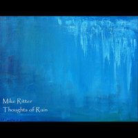 Thoughts of Rain — Mike Ritter