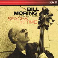 Spaces In Time — Steve Johns, Jack Walrath, Steve Allee, Tim Armacost, Bill Moring, Bill Moring & Way Out East