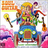 Sounds of the 70's - Soul Guitar — Gary Stifford