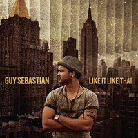 Like It Like That — Guy Sebastian