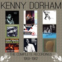 The Complete Recordings: 1959-1962 — Kenny Dorham