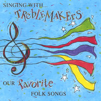 Singing With Treblemakers: Our Favorite Folk Songs — Treblemakers
