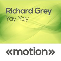Yay Yay — Richard Grey