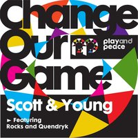 Change Our Game — Scott & Young