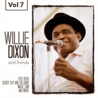 Willie Dixon and Friends, Vol. 7 — Willie Dixon and Friends