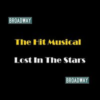Lost In The Stars — Broadway Cast, Todd Duncan, Inez Matthews, Todd Duncan, Inez Matthews & Broadway Cast