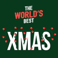 The World's Best Xmas — The Christmas All Stars, DJ Christmas, Classical Christmas Music, The Christmas All Stars|Classical Christmas Music|Dj Christmas