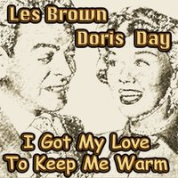 I've Got My Love To Keep Me Warm — Doris Day