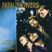Fatal Flowers/Younger Days — Fatal Flowers