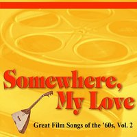 Somewhere, My Love: Great Film Songs of The '60s Volume 2 — сборник