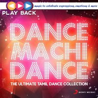 Playback: Dance Machi Dance - The Ultimate Tamil Dance Collection — сборник