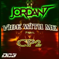 Vibe With Me (feat. Cp2) — Jordan T, Cp2