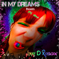 In My Dreams — Jimmy D Robinson Presents Fc Nond