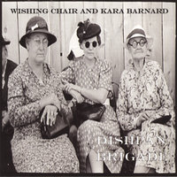 Dishpan Brigade — Wishing Chair and Kara Barnard