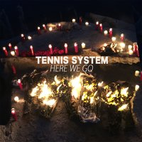 Here We Go — Tennis System