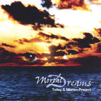 Mortal Dreams — Tolley & Martin